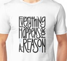 Everything Happens for a Reason T-shirt Unisex T-Shirt