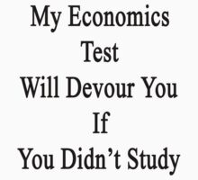 My Economics Test Will Devour You If You Didn't Study  by supernova23