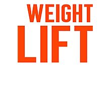 Burn Off The Crazy Weight Lift T-shirt Photographic Print