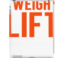 Burn Off The Crazy Weight Lift T-shirt iPad Case/Skin