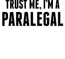 Trust Me I'm A Paralegal by kwg2200