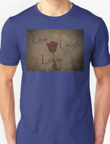 Live Laugh Love and Romance Rose Photograph Art Design T-Shirt