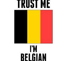 Trust Me I'm Belgian by kwg2200
