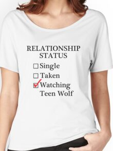 Relationship Status - Watching Teen Wolf Women's Relaxed Fit T-Shirt