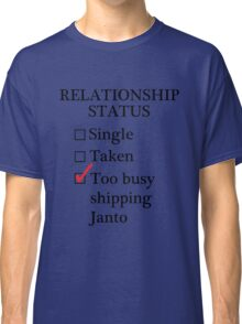 Relationship Status - Too Busy Shipping Janto Classic T-Shirt