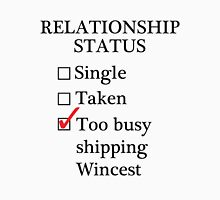 Relationship Status - Too Busy Shipping Wincest Unisex T-Shirt