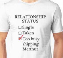 Relationship Status - Too Busy Shipping Merthur Unisex T-Shirt