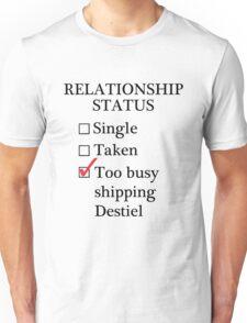 Relationship Status - Too Busy Shipping Destiel Unisex T-Shirt