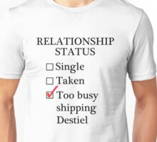 Relationship Status - Too Busy Shipping Destiel Unisex T-Shirt
