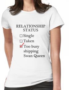 Relationship Status - Too Busy Shipping Swan Queen Womens Fitted T-Shirt