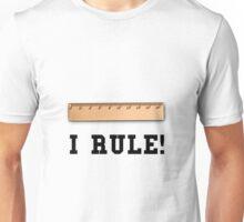 I Rule Unisex T-Shirt