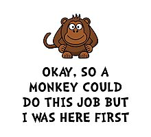 Monkey Job Photographic Print