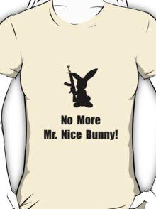 No More Nice Bunny T-Shirt