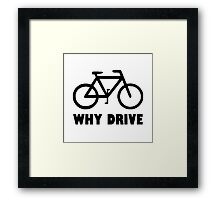 Why Drive Framed Print