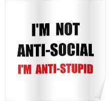Anti Stupid Poster