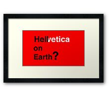 Helvetica - Hell on Earth? Framed Print
