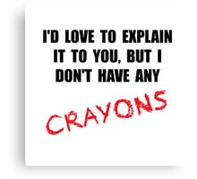 Crayon Explanation Canvas Print