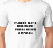 Fattening Expensive Impossible Unisex T-Shirt