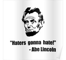 Haters Gonna Hate Lincoln Poster