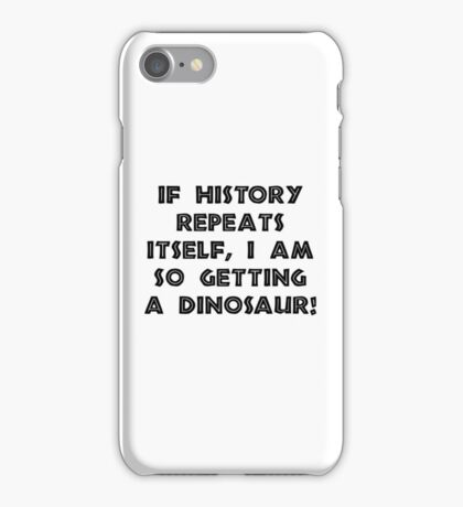 History Repeats Dinosaur iPhone Case/Skin