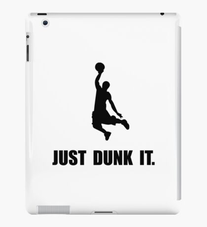 Just Dunk It iPad Case/Skin