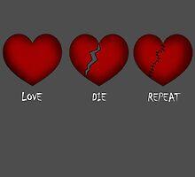 Love, Die, Repeat by Dusty-Studios
