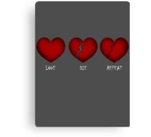 Love, Die, Repeat Canvas Print