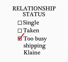 Relationship Status - Too Busy Shipping Klaine Unisex T-Shirt