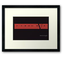 Message Two Framed Print