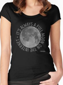 It's Always a Full Moon on the Internet Women's Fitted Scoop T-Shirt