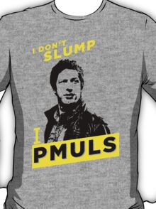 I DON'T SLUMP! T-Shirt