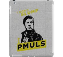 I DON'T SLUMP! iPad Case/Skin
