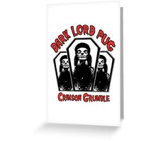 dark lord pug crimson coffin Greeting Card