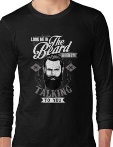Look Me In The Beard Long Sleeve T-Shirt