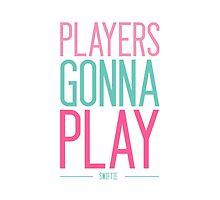 Players Gonna Play by pintsizeddesign