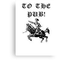 To The Pub! Canvas Print