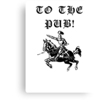 To The Pub! Canvas Print