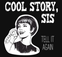 Cool story, sis. Tell it again - Woman on landline phone Kids Clothes