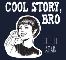 Cool story, bro. Tell it again - Woman on landline phone Kids Clothes