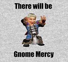 Gnome Mercy! Unisex T-Shirt