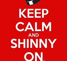Keep Calm and Shinny On by beaulife