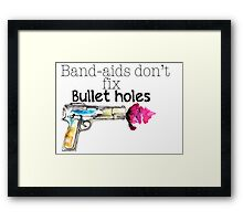 Band-aids don't fix bullet holes.  Framed Print