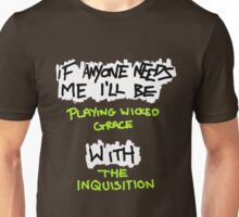 If Anyone Needs Me - The Inquisition Unisex T-Shirt