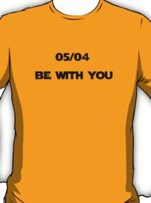 05/04 Be With You T-Shirt