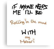 If Anyone Needs Me - Mabari Canvas Print