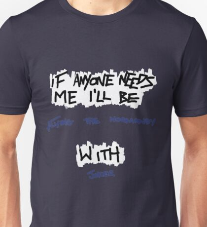 If Anyone Needs Me - Joker Unisex T-Shirt