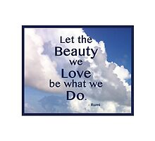 Let The Beauty Rumi Quote by Born2Glow