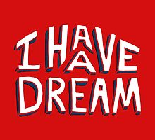 I HAVE A DREAM by Annie Riker