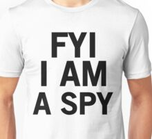 I Am a Spy Unisex T-Shirt