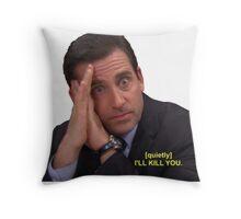 I'll Kill You Throw Pillow
